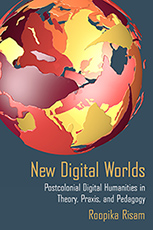 Photo of the cover of Roopika Risam's book New Digital Worlds
